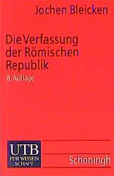 Die Verfassung der Römischen Republik: Grundlagen und Entwicklung (Uni-Taschenbücher S) - Jochen Bleicken