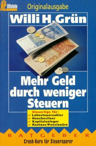 Mehr Geld durch weniger Steuern - Willi H. Grün