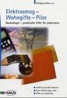 Elektrosmog - Wohngifte - Pilze. Baubiologie - ...