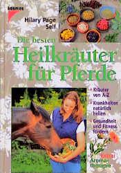 Die besten Heilkräuter für Pferde - Hilary Page...