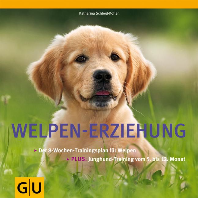 Welpen-Erziehung: Der 8-Wochen-Trainingsplan für Welpen. Plus Junghund-Training vom 5. bis 12. Monat (Tier - Spezial) -