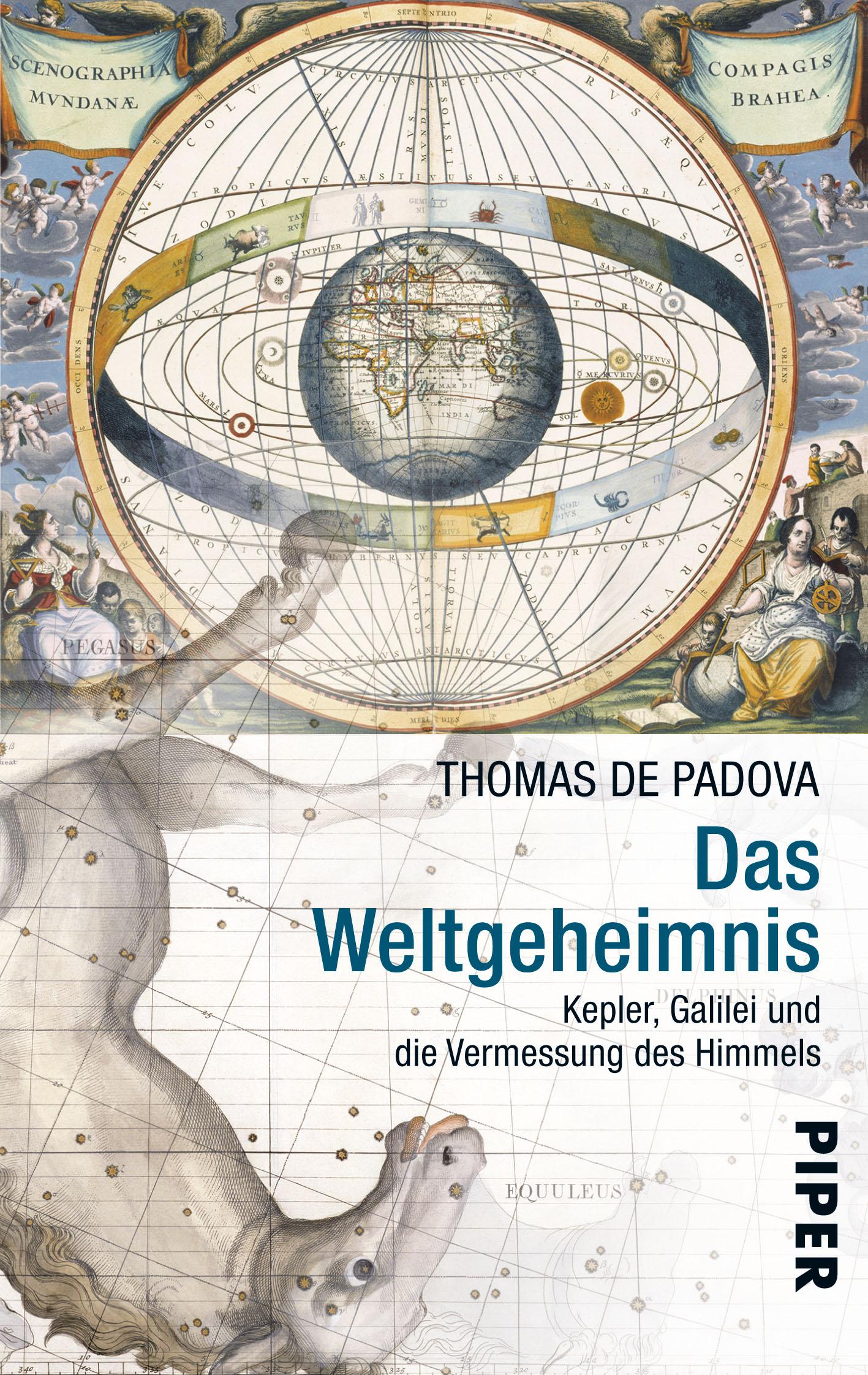 Das Weltgeheimnis: Kepler, Galilei und die Vermessung des Himmels - Thomas De Padova