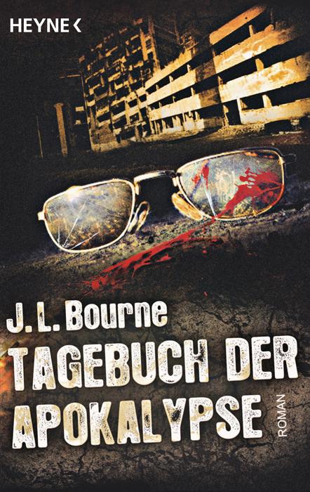 Tagebuch der Apokalypse - J.L. Bourne