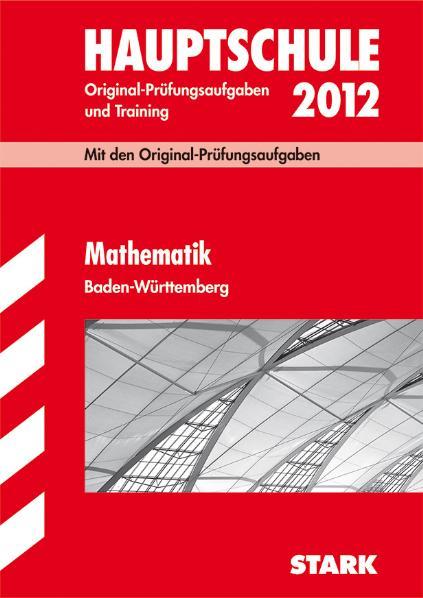 Mathematik 2011. Mit den Original-Prüfungsaufgaben. Jahrgänge 2007-2010. Original-Prüfungsaufgaben und Training. Abschluss-Prüfungsaufgaben Hauptschule Baden-Württemberg - Walter Schmid
