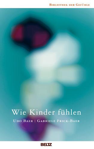 Wie Kinder fühlen - Udo Baer