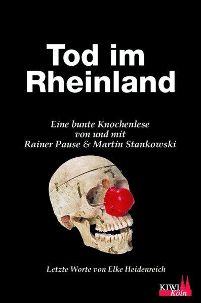 Tod im Rheinland. Eine bunte Knochenlese - Rain...