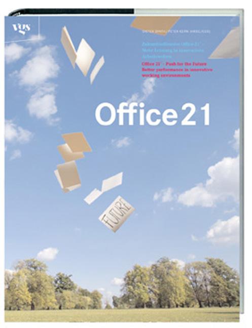 Office 21. Mehr Leistung in innovativen Arbeits...