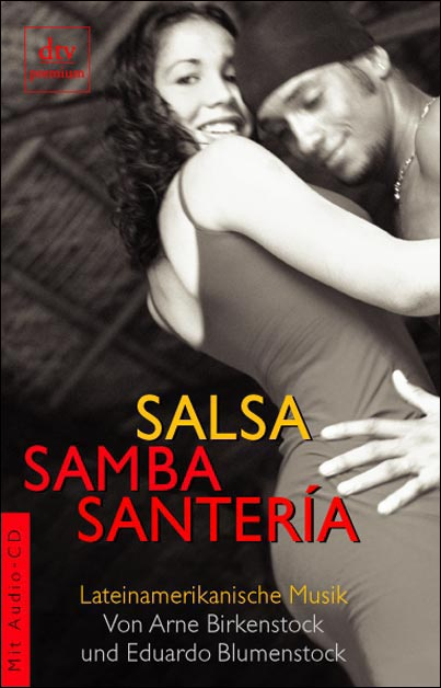 Salsa, Samba, Santeria. Lateinamerikanische Mus...