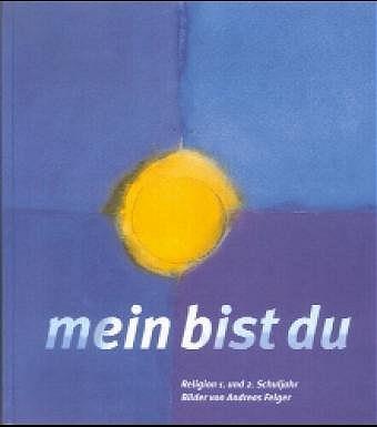 Mein bist Du. Unterrichtsbuch für katholische Religionslehre / 1. und 2. Schuljahr