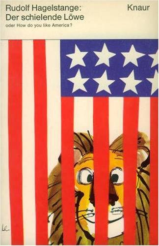 Der schielende Löwe und Die Puppen in der Puppe. Reiseimpressionen aus Amerika und Rußland - Rudolf Hagelstange