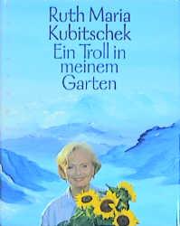 Ein Troll in meinem Garten - Ruth Maria Kubitschek