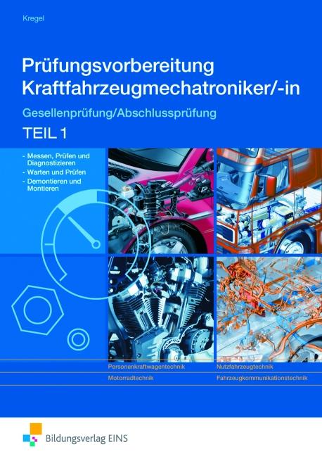 Prüfungsvorbereitung Fahrzeugtechnik. Gesellenprüfung/Abschlussprüfung Teil 1. Kraftfahrzeugmechatroniker/in. (Aufgabenb