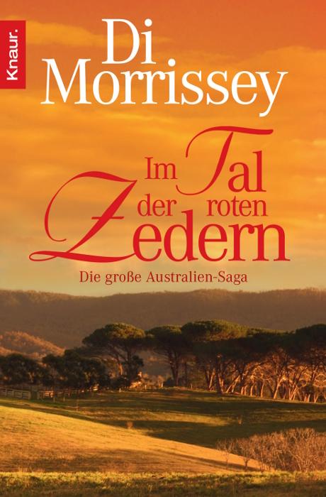Im Tal der roten Zedern: Die große Australien-Saga - Di Morrissey
