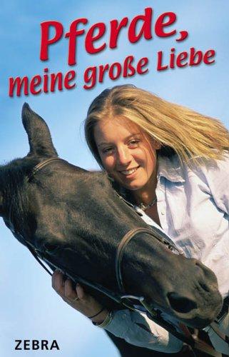 Pferde, meine große Liebe - Susanne Fritzsche