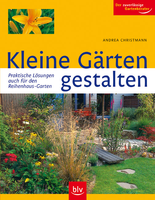 Kleine Gärten Gestalten. Praktische Lösungen   Auch Für Den Reihenhaus  Garten   Andrea Christmann