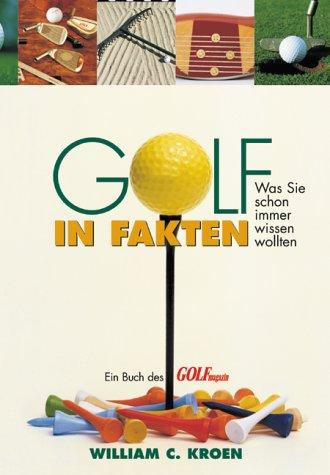 Golf in Fakten. Was Sie schon immer wissen woll...