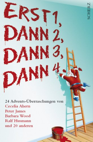Erst 1, Dann 2, Dann 3, Dann 4...: 24 Advents-Ü...