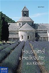 Hausmittel & Heilkräuter aus Klöstern - Agnes Baum