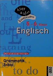 Englisch, 5. und 6. Klasse. Grammatik: Zeiten. ...