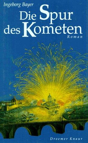 Die Spur des Kometen. - Ingeborg Bayer
