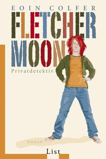 Fletcher Moon - Privatdetektiv: Roman - Eoin Colfer
