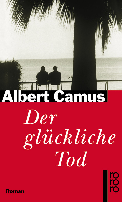 Der glückliche Tod: Cahiers Albert Camus 1 - Albert Camus