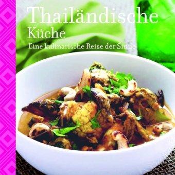 Thailändische Küche: Eine kulinarische Reise de...