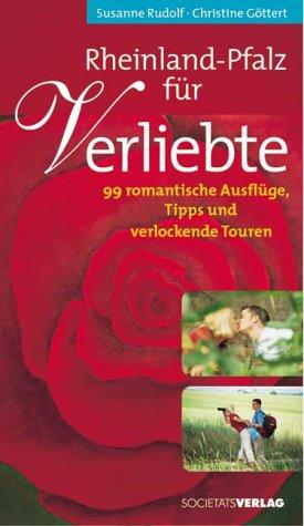 Rheinland-Pfalz für Verliebte: Ausflüge zu zwei...