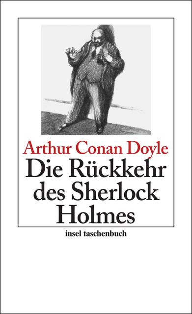Die Rückkehr des Sherlock Holmes: Erzählungen: Sherlock Holmes - Seine sämtlichen Abenteuer (insel taschenbuch) - Sir Ar