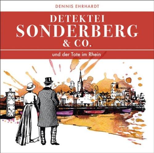 Detektei Sonderberg & Co - Und der Tote im Rhein