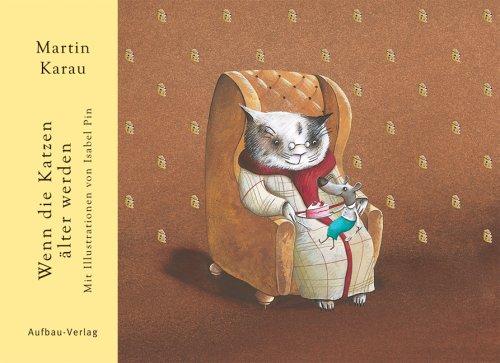 Wenn die Katzen älter werden - Martin Karau