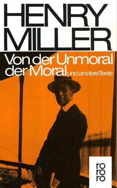 Von der Unmoral der Moral: und andere Texte - Henry Miller