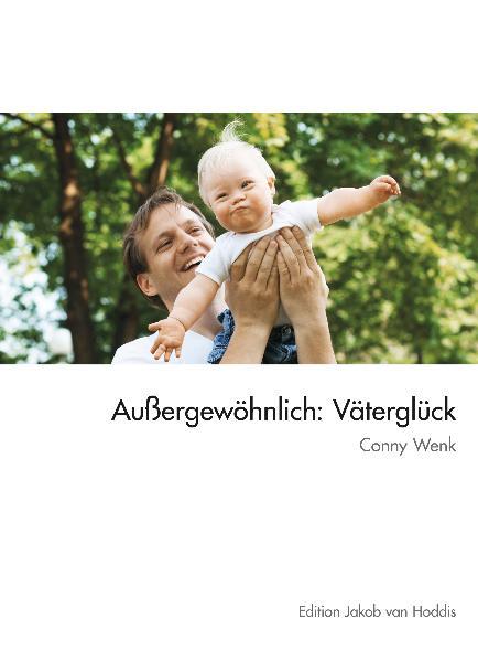 Außergewöhnlich: Väterglück: Kinder mit Down-Sy...