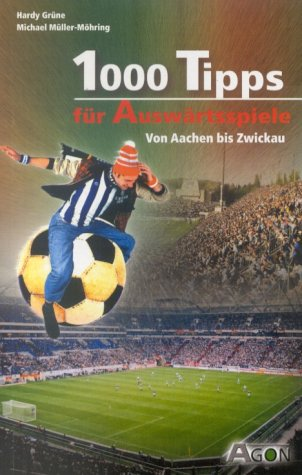 1000 Tipps für Auswärtsspiele. Von Aachen bis Z...