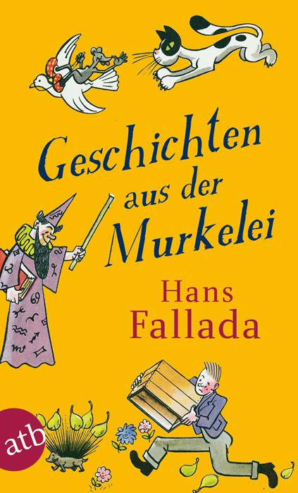 Geschichten aus der Murkelei (Fallada) - Hans Fallada