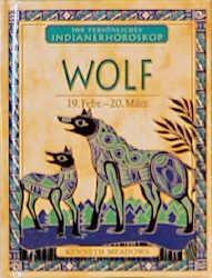 Ihr persönliches Indianer-Horoskop, Wolf - Kenn...