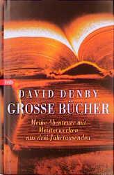 Große Bücher. Meine Abenteuer mit Meisterwerken aus drei Jahrtausenden - David Denby