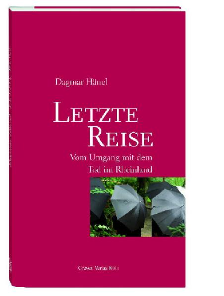 Letzte Reise. Vom Umgang mit dem Tod im Rheinla...