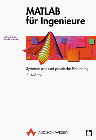 MATLAB für Ingenieure. Systematische und prakti...