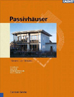 Passivhäuser planen und bauen: Grundlagen - Bau...