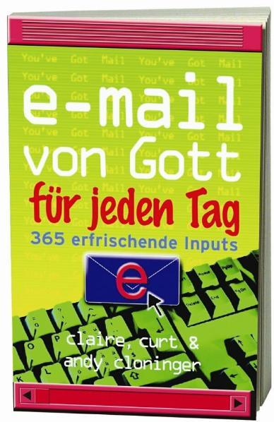 E-Mail von Gott für jeden Tag: 365 erfrischende Inputs - Cloninger