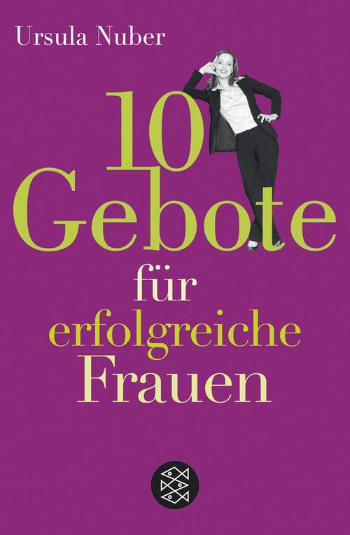 10 Gebote für erfolgreiche Frauen - Ursula Nuber