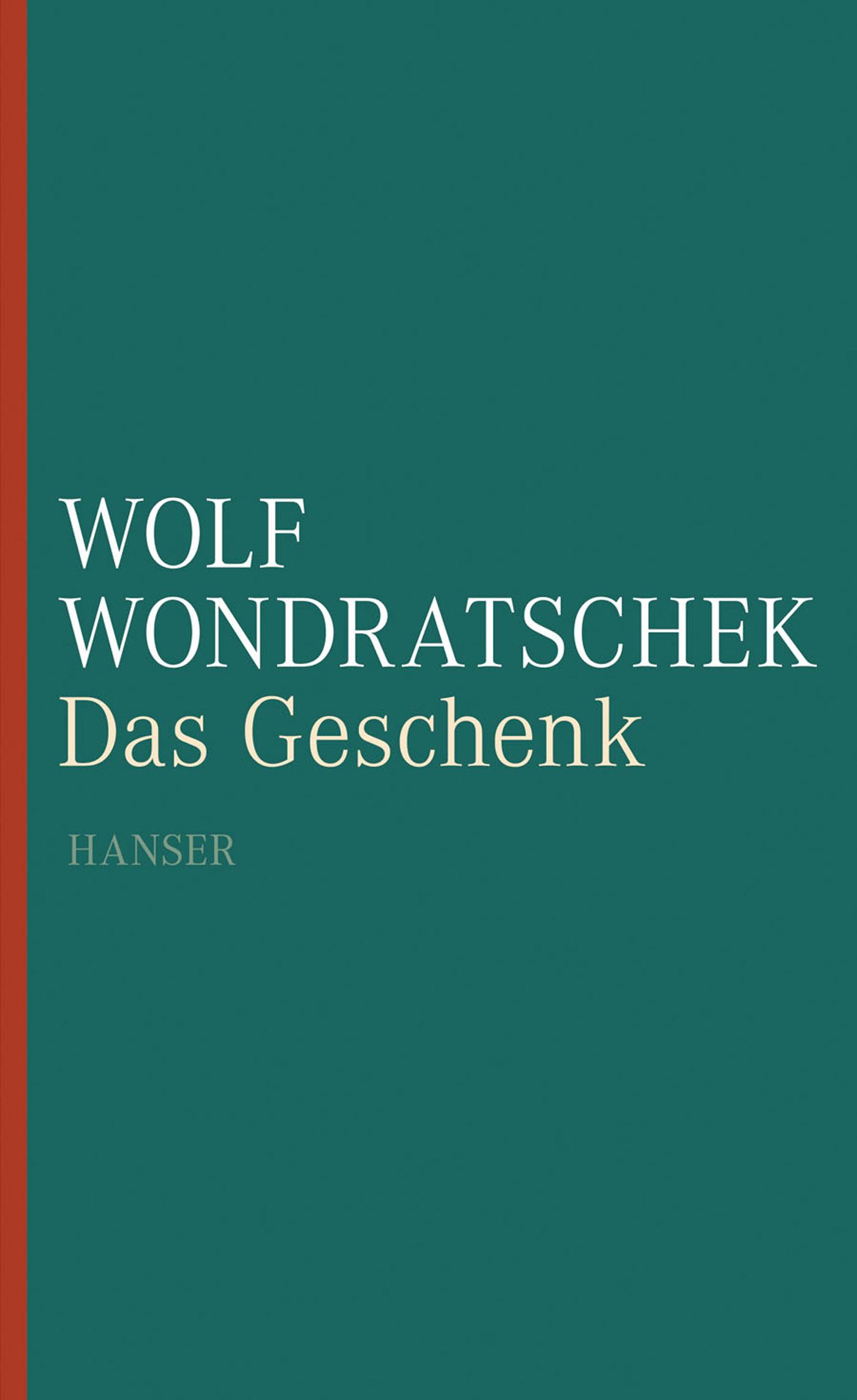 Das Geschenk - Wolf Wondratschek