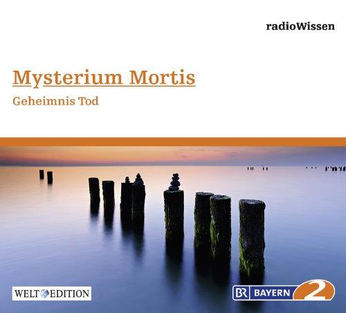 Anja Mösing: Mysterium Mortis - Geheimnis Tod