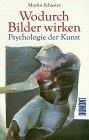 Wodurch Bilder wirken. Psychologie der Kunst - ...