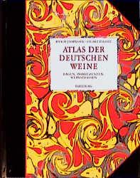 Atlas der deutschen Weine. Lagen, Produzenten, ...