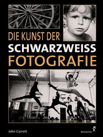 Die Kunst der Schwarzweiß- Fotografie - John Ga...