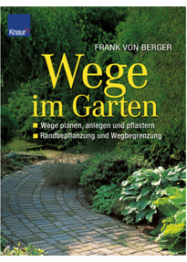 Wege Im Garten: Wege Planen, Anlegen Und Pflastern   Randbepflanzung Und  Wegbegrenzung   Frank Von Berger