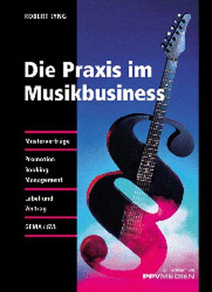 Die Praxis im Musik-Business - Robert Lyng