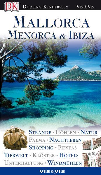 Mallorca, Menorca & Ibiza. VIS-a- VIS: Strände,...